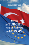 Perché la Turchia non può entrare in Europa