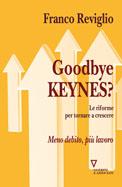 Goodbye Keynes?