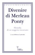 Divenire di Merleau Ponty