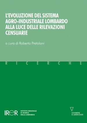 L'evoluzione del sistema agro-industriale lombardo alla luce delle rilevazioni censuarie