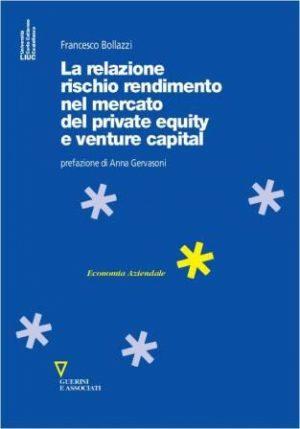 La relazione rischio rendimento nel mercato del private equity e venture capital