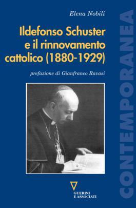 Ildefonso Schuster e il rinnovamento cattolico (1880-1929)