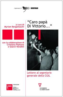 """""""Caro papà Di Vittorio…"""""""