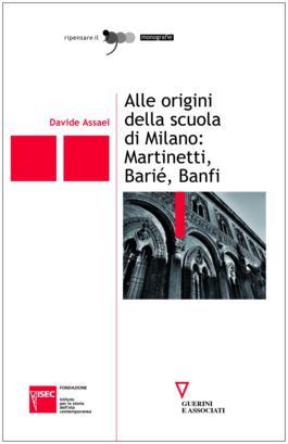 Alle origini della scuola di Milano: Martinetti, Barié, Banfi