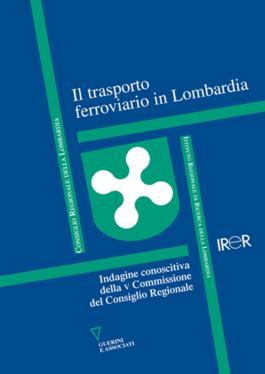 Il trasporto ferroviario in Lombardia