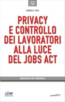 Privacy e controllo dei lavoratori alla luce del Jobs Act
