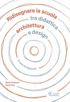 Ridisegnare la scuola tra didattica, architettura e design