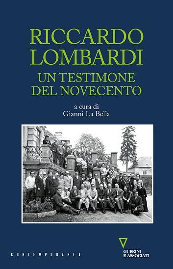 Riccardo Lombardi. Un testimone del Novecento
