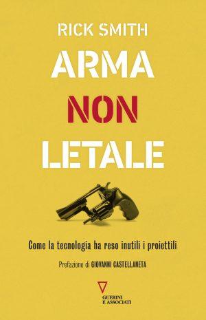 Copertina del libro Arma non letale di Rick Smith